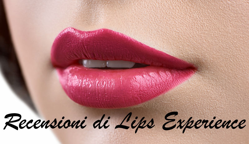 Lips Experience recensioni